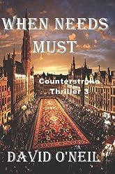 When Needs Must (Counterestroke Book 3)