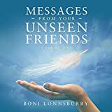 Messages from Your Unseen Friends: Volume I (English Edition)