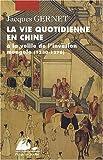 La Vie quotidienne en Chine à la veille de l'invasion mongole (1250-1276)