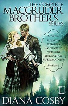 The MacGruder Brothers Boxed Set: His Destiny; His Captive; His Woman; His Conquest; His Seduction; His Enchantment di [Cosby, Diana]