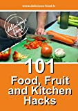 101 Food Fruit And Kitchen Hacks: www.delicious-food.tv