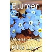 Blumen 21: Bildersammlung (German Edition)