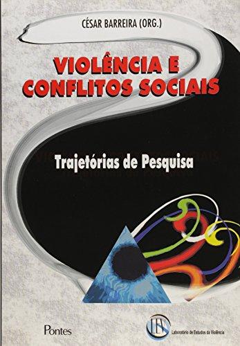 Violência e Conflitos Sociais. Trajetórias de Pesquisa (Em Portuguese do Brasil) par César Barreira