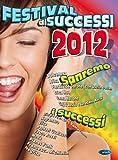 Scarica Libro Festival di Successi 2012 (PDF,EPUB,MOBI) Online Italiano Gratis