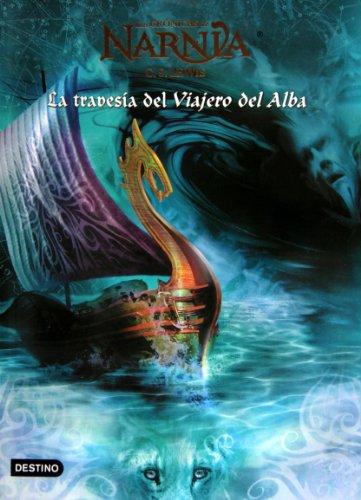 La Travesia Del Viajero Del Alba / The Voyage of the Dawn Treader (Las Cronicas De Narnia) por C. S. Lewis