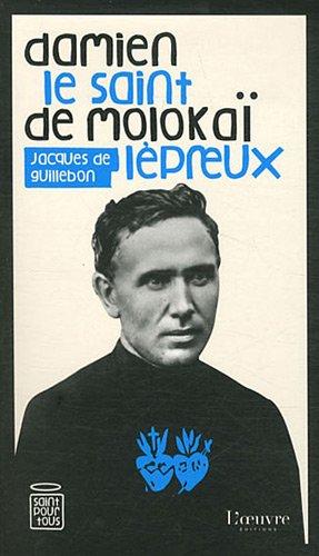 Damien de Molokaï : Le saint lépreux