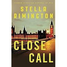 BY Rimington, Stella ( Author ) [ CLOSE CALL: A LIZ CARLYLE NOVEL (LIZ CARLYLE NOVELS) ] Aug-2014 [ Hardcover ]