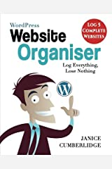 WordPress Website Organiser: Log Everything, Lose Nothing (Log 5 Complete Websites): Volume 2 (Plan Your Website Series) Paperback