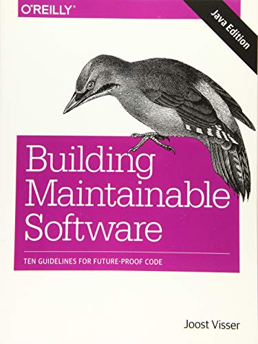 Building Mantainable Software, Java Edition: Ten Guidelines for Future-Proof Code