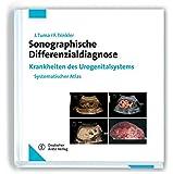 Sonographische Differenzialdiagnose. Krankheiten des Urogenitalsystems: Systematischer Atlas