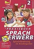Praxisbuch Spracherwerb 2: Lieder und Kopiervorlagen: BD 2: Sprachförderung im Kindergarten