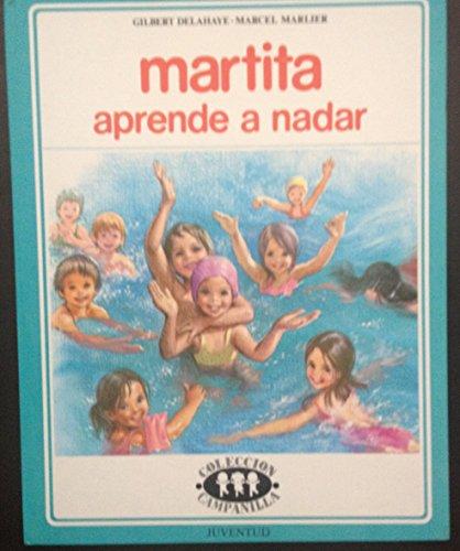 Martita aprende a nadar/ Martita Learns to Swim por Gilbert Delahaye, Marcel Marlier