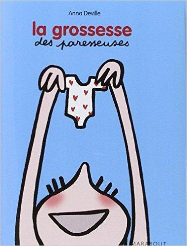 LA GROSSESSE DES PARESSEUSES de Anna Deville ( 8 fvrier 2012 )