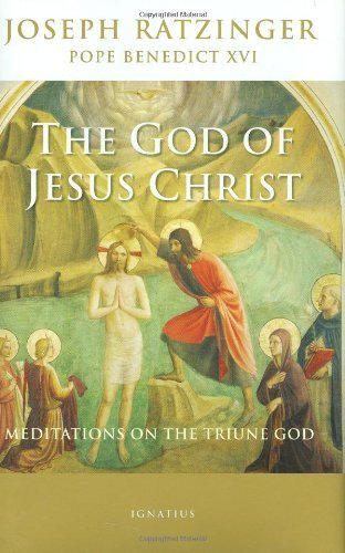 the-god-of-jesus-christ-meditations-on-the-triune-god-by-joseph-cardinal-ratzinger-pope-benedict-200