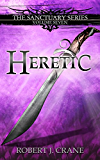 Heretic (The Sanctuary Series Book 7) (English Edition)