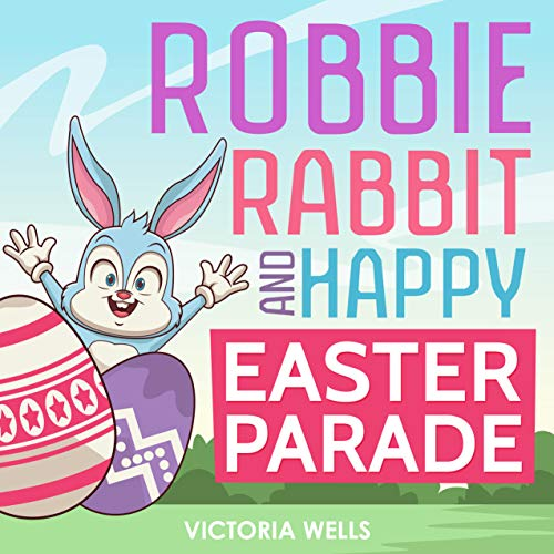 Robbie Rabbit and Happy Easter Parade (English Edition)