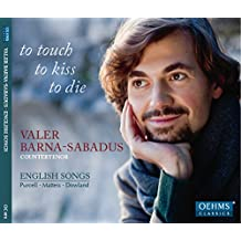 To touch - to kiss - to die (English Songs - Purcell, Matteis, Dowland)
