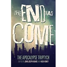 The End Has Come (The Apocalypse Triptych) (Volume 3) by Hugh Howey (2015-05-01)
