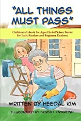 All Things Must Pass: Picture Books for Early Readers and Beginner Readers (Children's E-book for Ages 2 to 6) (Volume 6) by Heedal Kim (2014-09-03)