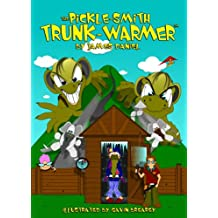 The Pickle-Smith Trunk-Warmer: an illustrated book for children age 8/9/10/11/12 (childrens books)