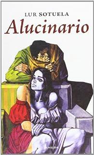 Alucinario par  Lur Sotuela Elorriaga