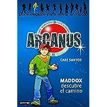 Maddox descubre el camino: Arcanus 1