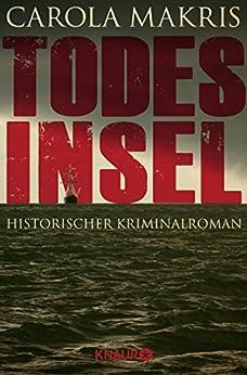 Todesinsel: Historischer Kriminalroman