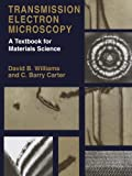 Transmission Electron Microscopy: A Textbook for Materials Science: 4 Volume Set by David B. Williams (2005-04-15)