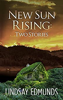 New Sun Rising: Two Stories by [Edmunds, Lindsay]
