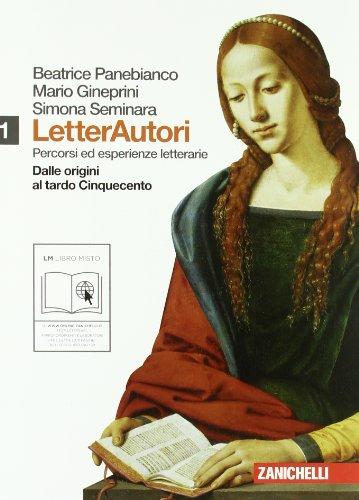 Letterautori. Percorsi ed esperienze letterarie. Per le Scuole superiori. Con espansione online: 1