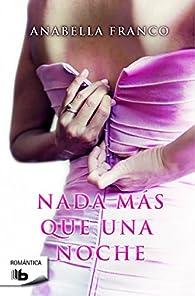 Nada más que una noche par Anabella Franco