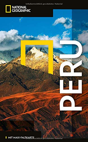 NATIONAL GEOGRAPHIC Reiseführer Peru: Das ultimative Reisehandbuch mit über 500 Adressen und praktischer Faltkarte zum Herausnehmen für alle Traveler. (NG_Traveller)