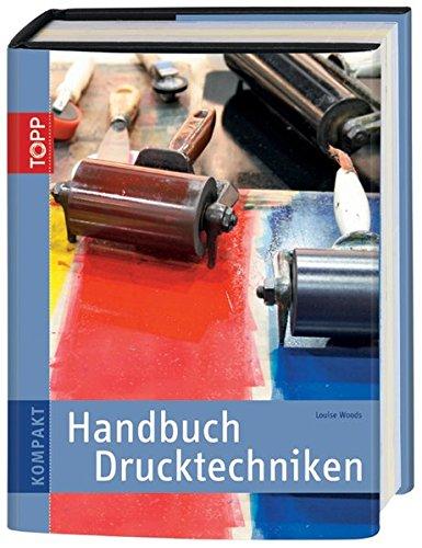 Handbuch Drucktechniken (TOPP KOMPAKT)