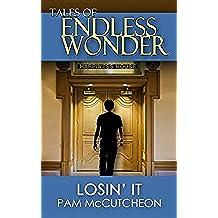 Losin' It (Tales of Endless Wonder) (English Edition)