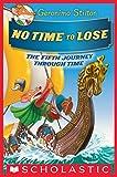 #9: No Time To Lose (Geronimo Stilton Journey Through Time #5)