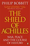 The Shield of Achilles: War, Peace and the Course of History