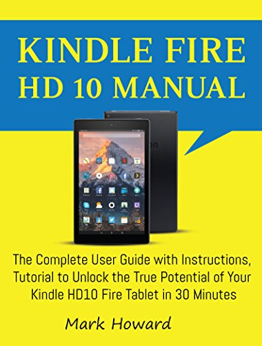 Kindle Fire Hd 10 Manual The Complete User Guide With Instructions