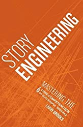 Story Engineering: Character Development, Story Concept, Scene Construction