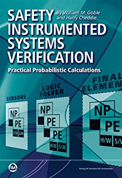 Safety Instrumented Systems Verification - Practical Probabilistic Calculations by [Goble, William M.]