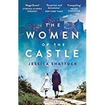 the women of the castle the moving new york times bestseller for readers of all the light we cannot see