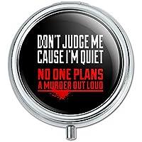 Don 't Judge Me Cause I 'm leise No One Pläne ein Mord Out Loud Funny Pille Fall Schmuckkästchen Geschenk-Box preisvergleich bei billige-tabletten.eu