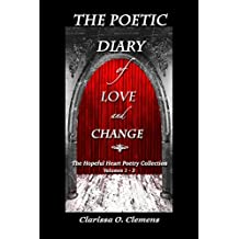 The Poetic Diary of Love and Change - The Hopeful Heart Poetry Colection: Volumes 1 - 3