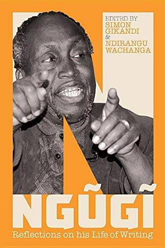 Ngugi: Reflections on his Life of Writing (English Edition)