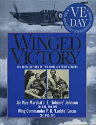 Winged victory: reflections of two Royal Air Force leaders by J. E. ' Johnnie' & LUCAS, P. B.'Laddie' JOHNSON (1995-08-01)