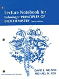 Principles of Biochemistry: Lehninger Principles of Biochemistry Lecture Notebook Lecture Note Book
