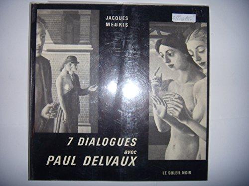 Peinture Surréalisme: 7 dialogues avec Paul Delvaux, 1971, TBE