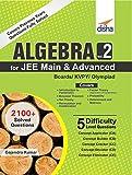 Best Algebra Books - Algebra for JEE Main & Advanced/ Boards/ Olympiads/ Review