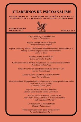 CUADERNOS DE PSICOANÁLISIS, Organo Oficial de la Asociación Psicoanalítica Mexicana, A.C., enero-junio de 2011, VOLUMEN XLIV,  números 1 y 2