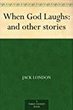 When God Laughs: and other stories (English Edition)