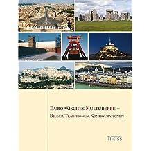 Europäisches Kulturerbe - Bilder, Traditionen, Konfigurationen: Dokumentation der Tagung der Universität Kassel vom 8.-9. Oktober 2010 (Arbeitshefte des Landesamtes für Denkmalpflege Hessen)